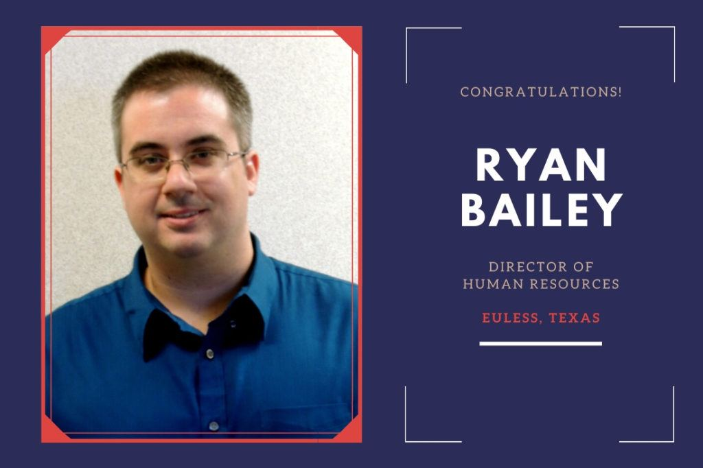 Congratulations Ryan Bailey on your promotion to Director of Human Resources.